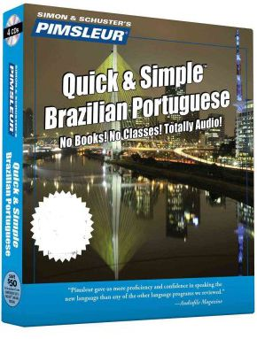 Quick and Simple Pimsleur -Brazilian Portuguese - Audio 4 CD